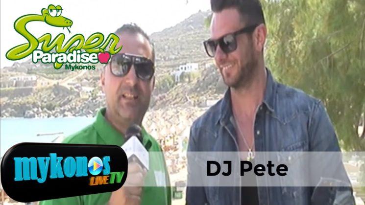 O διασημος Dj του Super Paradise Dj Pete σε μια αποκλειστικη συνεντευξη στο Mykonos live TV