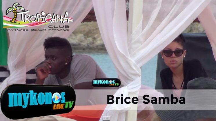 Brice Samba Απο την γαλλικη Ριβιερα στη Μυκονο