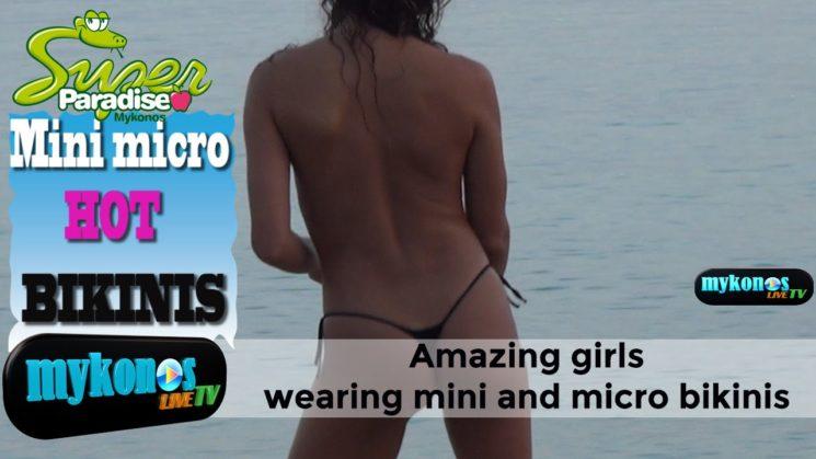 Amazing girls wearing mini and micro bikinis in Mykonos-Τα πιο μικροσκοπικα μπικινι της Μυκονου