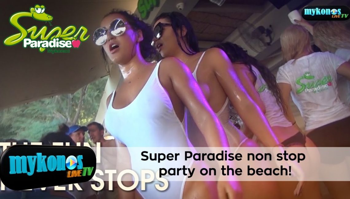 Super Paradise non stop party on the beach!